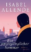 Cover-Bild zu Allende, Isabel: Ein unvergänglicher Sommer (eBook)