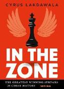 Cover-Bild zu Lakdawala, Cyrus: In the Zone: The Greatest Winning Streaks in Chess History