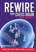 Cover-Bild zu Lakdawala, Cyrus: Rewire Your Chess Brain