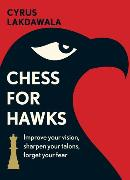 Cover-Bild zu Lakdawala, Cyrus: Chess for Hawks (eBook)
