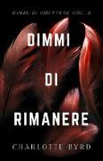 Cover-Bild zu Dimmi di Rimanere (Dimmi di Smettere, #3) (eBook)
