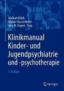 Cover-Bild zu Klinikmanual Kinder- und Jugendpsychiatrie und -psychotherapie von Kölch, Michael (Hrsg.)