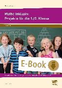 Cover-Bild zu Mathe inklusiv: Projekte für die 1./2. Klasse (eBook) von Rödler, Klaus