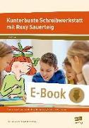 Cover-Bild zu Kunterbunte Schreibwerkstatt mit Roxy Sauerteig (eBook) von Pufendorf, Christine von