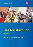 Cover-Bild zu Das Meisterbuch für Maler / -innen und Lackierer / -innen / Das Meisterbuch für Maler und Lackierer von Bablick, Michael