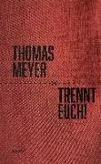 Cover-Bild zu Trennt Euch! von Meyer, Thomas