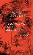 Cover-Bild zu Frühling der Barbaren von Lüscher, Jonas
