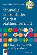 Cover-Bild zu Immer ein Ass im Ärmel: Sinnvolle Lückenfüller für den Matheunterricht von Auer, Marion