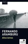 Cover-Bild zu Años lentos von Aramburu, Fernando