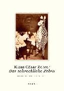 Cover-Bild zu Das schreckliche Zebra von Zehrer, Klaus Cäsar
