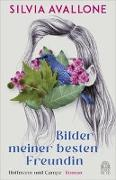 Cover-Bild zu Avallone, Silvia: Bilder meiner besten Freundin