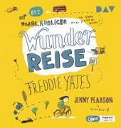 Cover-Bild zu Die unglaubliche Wunderreise des Freddie Yates von Pearson, Jenny