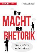 Cover-Bild zu Die Macht der Rhetorik von Braun, Roman