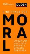 Cover-Bild zu Eine Frage der Moral von Stefanowitsch, Anatol