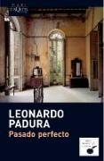 Cover-Bild zu Pasado perfecto von Padura, Leonardo