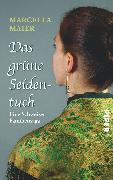 Cover-Bild zu Das grüne Seidentuch von Maier, Marcella