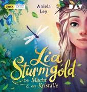 Cover-Bild zu Lia Sturmgold - Teil 1: Die Macht der Kristalle von Ley, Aniela
