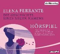 Cover-Bild zu Die Geschichte eines neuen Namens - Das Hörspiel von Ferrante, Elena