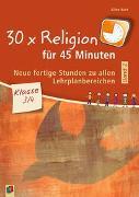 Cover-Bild zu 30 x Religion für 45 Minuten - Band 2 - Klasse 3/4 von Kurt, Aline