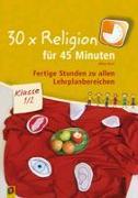 Cover-Bild zu 30 x Religion für 45 Minuten - Klasse 1/2 von Kurt, Aline