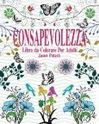 Cover-Bild zu Consapevolezza Libro Da Colorare Per Adulti von Potash, Jason