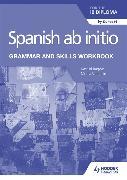 Cover-Bild zu Spanish ab initio for the IB Diploma Grammar and Skills Workbook von Voegelin, Monia