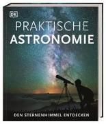 Cover-Bild zu Praktische Astronomie. Den Sternenhimmel entdecken von Vamplew, Anton