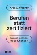 Cover-Bild zu Berufen statt zertifiziert von Wagner, Anja C.