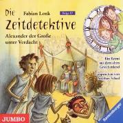 Cover-Bild zu Die Zeitdetektive 17: Alexander der Große unter Verdacht von Lenk, Fabian