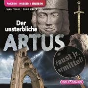 Cover-Bild zu Faust junior ermittelt: Der unsterbliche Artus (09) von Preger, Sven