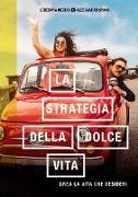 Cover-Bild zu La strategia della dolce vita von Meduri, Loredana