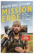 Cover-Bild zu Mission Erde - Die Welt ist es wert, um sie zu kämpfen von Lehmann, Robert Marc