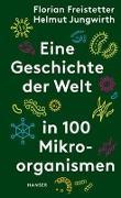 Cover-Bild zu Eine Geschichte der Welt in 100 Mikroorganismen von Freistetter, Florian