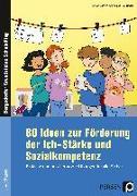 Cover-Bild zu 80 Ideen zur Förderung der Ich-Stärke & Sozialkompetenz von Löffler, Sarah