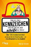 Cover-Bild zu Zeig mir dein Kennzeichen und ich sag dir, wie scheiße du fährst von Breem, Werner