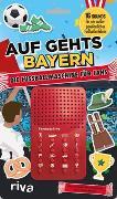 Cover-Bild zu Auf geht's Bayern - die Fußballmaschine für Bayern-Fans