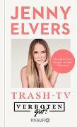 Cover-Bild zu Verboten gut! Trash-TV von Elvers, Jenny