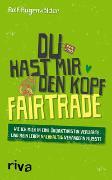 Cover-Bild zu Du hast mir den Kopf fairtrade von Rugenwälder, Rolf
