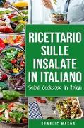 Cover-Bild zu Ricettario sulle Insalate In italiano/ Salad Cookbook In Italian von Mason, Charlie