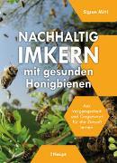 Cover-Bild zu Nachhaltig Imkern mit gesunden Honigbienen von Mittl, Sigrun