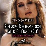 Cover-Bild zu Stepmom: Ich hasse dich, aber ich ficke dich! | Erotik Audio Story | Erotisches Hörbuch Audio CD von Wiles, Simona