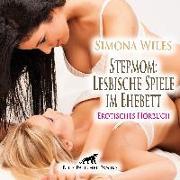 Cover-Bild zu Stepmom: Lesbische Spiele im Ehebett | Erotik Audio Story | Erotisches Hörbuch Audio CD von Wiles, Simona