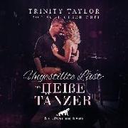 Cover-Bild zu Ungestillte Lust - der heiße Tänzer | Erotische Geschichte Audio CD von Taylor, Trinity