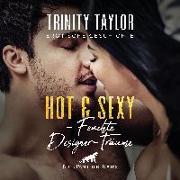 Cover-Bild zu Hot & Sexy - Feuchte Designer-Träume | Erotische Geschichte Audio CD von Taylor, Trinity