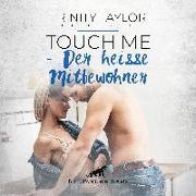 Cover-Bild zu Touch Me - Der heiße Mitbewohner | Erotische Geschichte Audio CD von Taylor, Trinity