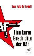 Cover-Bild zu Eine kurze Geschichte der RAF (eBook) von Kellerhoff, Sven-Felix