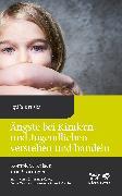 Cover-Bild zu Ängste bei Kindern und Jugendlichen - verstehen und handeln (eBook) von Kruska, Lydia