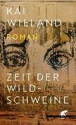 Cover-Bild zu Zeit der Wildschweine (eBook) von Wieland, Kai