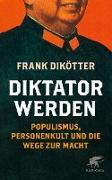 Cover-Bild zu Diktator werden (eBook) von Dikötter, Frank