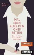 Cover-Bild zu Mal eben kurz den Chef retten von Münk, Katharina